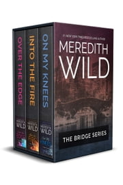 Bridge Series Anthology Books 1-3 ebook by Meredith Wild