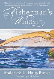 Fisherman's Winter ebook by Roderick L. Haig-Brown,Nick Lyons