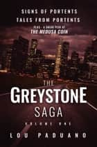 The Greystone Saga Volume One - Signs of Portents and Tales from Portents - Greystone Box Set Vol. 1 ebook by Lou Paduano