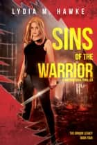 Sins of the Warrior - A Supernatural Thriller ebook by Lydia M. Hawke