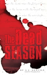 The Dead Season ebook by A.J. Gentile