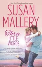 Three Little Words ebook by Susan Mallery