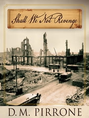 Shall We Not Revenge ebook by D. M. Pirrone