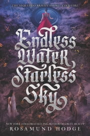 Endless Water, Starless Sky ebook by Rosamund Hodge