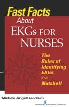 Fast Facts About EKGs for Nurses ebook by Michele Angell Landrum, RN, CCRN
