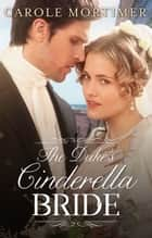 The Duke's Cinderella Bride - A Regency Romance ebook by Carole Mortimer