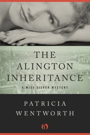 The Alington Inheritance ebook by Patricia Wentworth