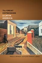 The Great Depression in Latin America ebook by Paulo Drinot, Alan Knight