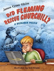 Did Fleming Rescue Churchill? - A Research Puzzle ebook by James Cross Giblin,Erik Brooks