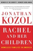 Rachel and Her Children - Homeless Families in America eBook by Jonathan Kozol