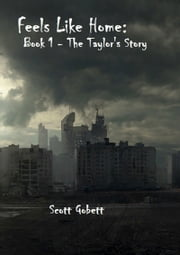 Feels Like Home: The Taylor's Story ebook by Scott Gobett