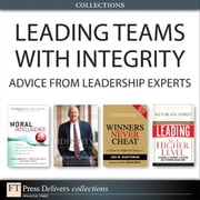 Leading Teams with Integrity - Advice from Leadership Experts (Collection) ebook by Stedman Graham,Ken Blanchard,Jon Huntsman,Doug Lennick,Fred Kiel Ph.D.