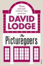 The Picturegoers ebook by David Lodge