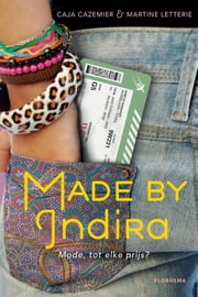 Made by Indira - Mode, tot elke prijs? ebook by Caja Cazemier, Martine Letterie