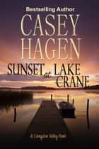 Sunset at Lake Crane - A Livingston Valley Novel ebook by Casey Hagen