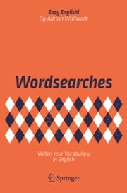 Wordsearches - Widen Your Vocabulary in English ebook by Adrian Wallwork