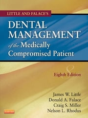 Dental Management of the Medically Compromised Patient ebook by James W. Little,Donald Falace,Craig Miller,Nelson L. Rhodus