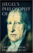 Hegel's Philosophy of Mind ebook by Georg Wilhelm Friedrich Hegel