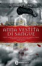 Anna vestita di sangue ebook by Kendare Blake