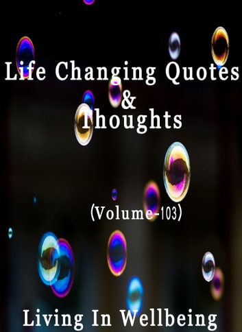 Life Changing Quotes Thoughts Volume 103 Ebook By Dr