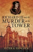 Richard III and the Murder in the Tower ebook by