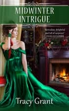 Midwinter Intrigue ebook by Tracy Grant