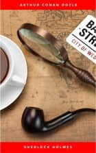 Sherlock Holmes: The Ultimate Collection (4 Novels + 56 Short Stories) ebook by Arthur Conan Doyle