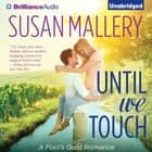 Until We Touch audiobook by Susan Mallery