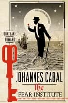 Johannes Cabal: The Fear Institute ebook by Jonathan L. Howard