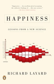 Happiness - Lessons from a New Science ebook by Richard Layard