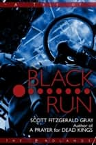 Black Run ebook by Scott Fitzgerald Gray