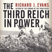 The Third Reich in Power audiobook by Richard J. Evans