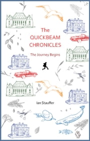 The Quickbeam Chronicles - The Journey Begins ebook by Ian Stauffer