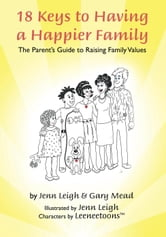 18 Keys to Having a Happier Family ebook by Jenn Leigh,Gary Mead