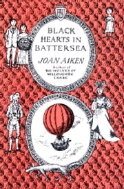 Black Hearts in Battersea ebook by Joan Aiken