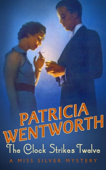 The Clock Strikes Twelve ebook by Patricia Wentworth