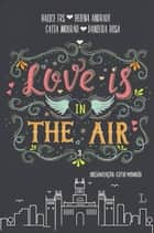 Love is in the air 3 - Madrid ebook by Halice FRS, Helena Andrade, Catia Mourão, Daniella Rosa