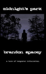 Midnight's Park ebook by Brandon Spacey