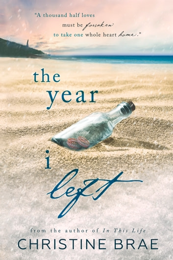The Year I Left ebook by Christine Brae