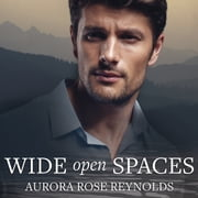 Wide Open Spaces audiobook by Aurora Rose Reynolds