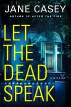 Let the Dead Speak - A Mystery ebook by Jane Casey