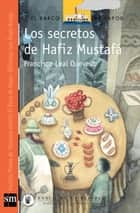 Los secretos de Hafiz Mustafá (eBook-ePub) ebook by Francisco Leal Quevedo