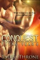 Conquest ebook by Tatum Throne