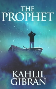 Prophet, The ebook by Kahlil Gibran