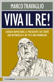 Viva il Re! ebook by Marco Travaglio