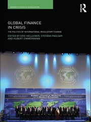 Global Finance in Crisis - The Politics of International Regulatory Change ebook by Eric Helleiner,Stefano Pagliari,Hubert Zimmermann