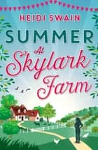Summer at Skylark Farm ebook by Heidi Swain