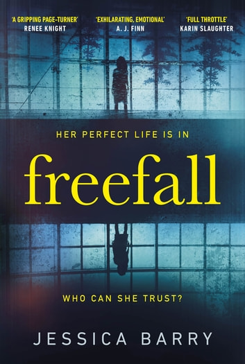 Freefall - An addictive mother-daughter thriller that is impossible to put down eBook by Jessica Barry
