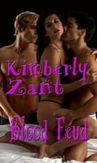 Blood Feud ebook by Kimberly Zant