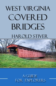 West Virginia Covered Bridges ebook by Harold Stiver